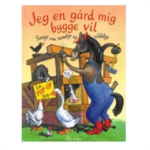 Image of   Jeg en gård mig bygge vil, pop-op bog med populære børnesange